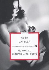 Ho trovato il punto G nel cuore - Alba Latella
