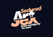 Seduced - Arte e Sesso